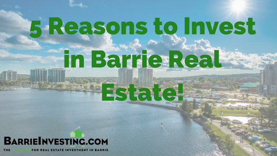 5 Reasons To Invest In Barrie Real Estate ...